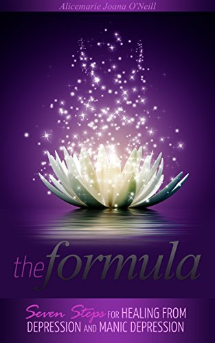 The Formula: Seven Steps For Healing From Depression And Manic Depression by Alicemarie O'Neill ebook deal
