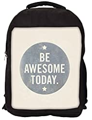 Snoogg Be Awesome Today Backpack Rucksack School Travel Unisex Casual Canvas Bag Bookbag Satchel