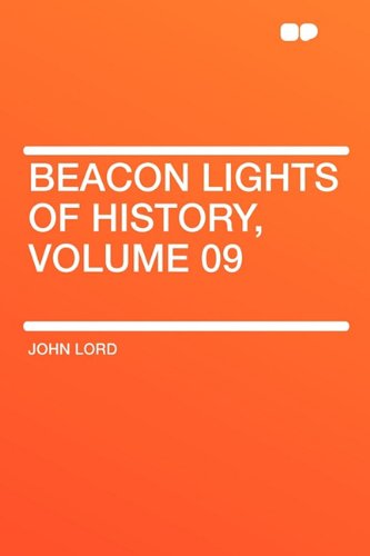 Beacon Lights of History, Volume 09