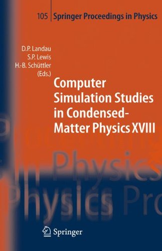 Computer Simulation Studies in Condensed-Matter Physics XVIII: Proceedings of the Eighteenth Workshop, Athens, GA, USA,