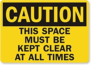 "Caution: This Space Must Be Kept Clear At All Times, HDPE Plastic Sign, 14"" x 10"""