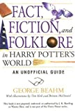 img - for Fact, Fiction, and Folklore in Harry Potter's World: An Unofficial Guide [FACT FICTION & FOLKLORE IN HAR] book / textbook / text book