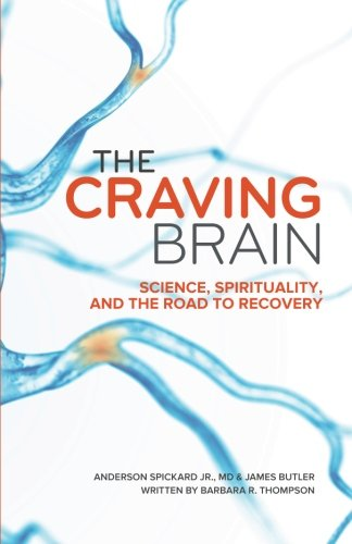 The Craving Brain: Science, Spirituality and the Road to Recovery PDF