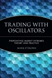 img - for Trading with Oscillators: Pinpointing Market Extremes -- Theory and Practice book / textbook / text book