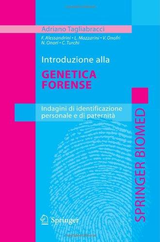 Introduzione alla genetica forense: Indagini di identificazione personale e di paternità (Italian Edition)