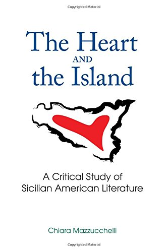 Heart and the Island, The: A Critical Study of Sicilian American Literature (SUNY series in Italian/American Culture)