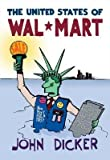 img - for [(The United States of Wal-Mart )] [Author: John Dicker] [Oct-2005] book / textbook / text book