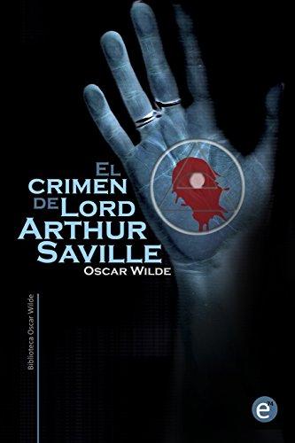 El crimen de Lord Arthur Saville (Colección Biblioteca Oscar Wilde)