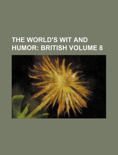 The World's Wit and Humor Volume 8;  British