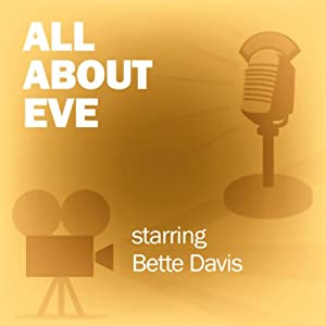All About Eve: Classic Movies on the Radio | [Lux Radio Theatre]
