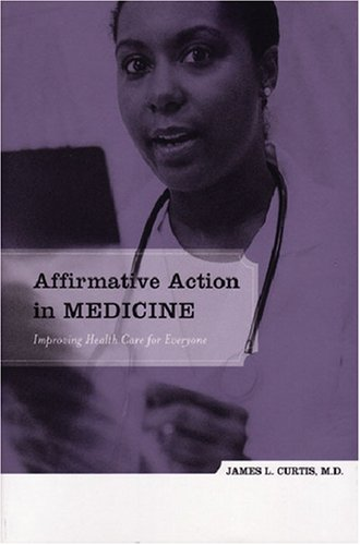 Affirmative Action in Medicine 0472112988