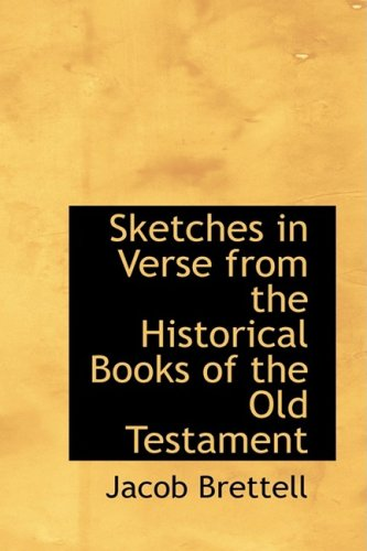 Sketches in Verse from the Historical Books of the Old Testament