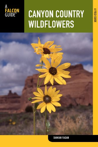 Canyon Country Wildflowers, 2nd: A Guide to Common Wildflowers, Shrubs, and Trees
