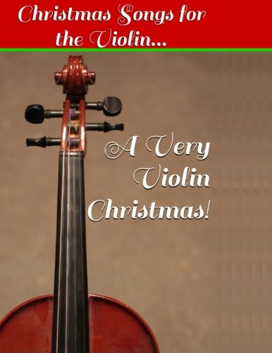A Very Violin Christmas! - Christmas Songs for the Violin... (Violin Sheet Music) (Volume 1) (Sheet Music Violin compare prices)