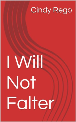 I Will Not Falter (Family By Heart Book 1) PDF