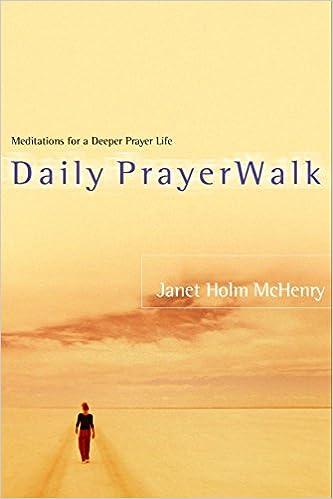 Daily PrayerWalk: Meditations for a Deeper Prayer Life