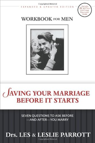 Saving Your Marriage Before It Starts: Seven Questions to Ask Before and After You Marry: Workbook for Men