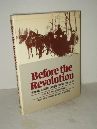 Before the Revolution: A View of Russia
