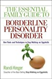 img - for The Essential Family Guide to Borderline Personality Disorder : New Tools and Techniques to Stop Walking on Eggshells (Paperback)--by Randi Kreger [2008 Edition] book / textbook / text book