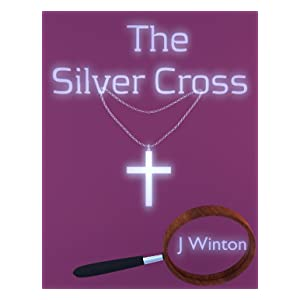 The Silver Cross (Psychic Detective Mysteries #1) (The Silver Cross Mysteries)