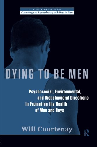 Dying to be Men: Psychosocial, Environmental, and...