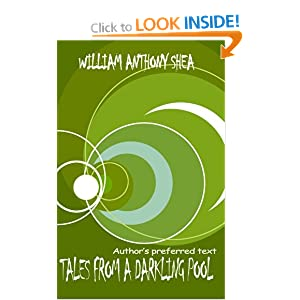 Tales From A Darkling Pool: Authors Preferred Text William Anthony Shea