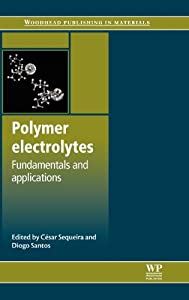 Polymer electrolytes [electronic resource] : fundamentals and applications