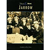 Jarrow, Then and Now (Archive Photographs: Images of England) (0752415883) by Perry, Paul