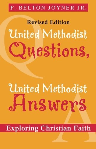 United Methodist Questions, United Methodist Answers, Revised Edition: Exploring Christian Faith (United Methodist compare prices)