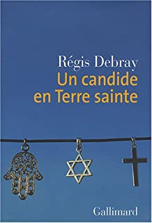 Un candide en Terre sainte, Debray, Régis