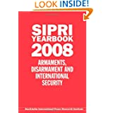 SIPRI Yearbook 2008: Armaments, Disarmament, and International Security