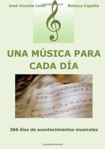 Una música para cada día  [León, José Vicente] (Tapa Blanda)