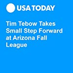 Tim Tebow Takes Small Step Forward at Arizona Fall League | Josh Peter