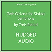Goth Girl and the Sinister Symphony: Goth Girl, Book 4 | Chris Riddell