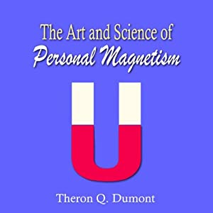 The Art and Science of Personal Magnetism Hörbuch