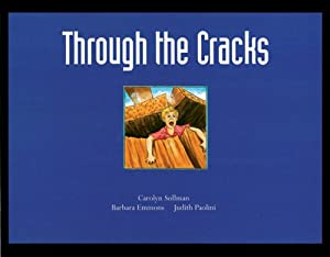 Through the Cracks Carolyn Sollman, Barbara Emmons and Judith Paolini