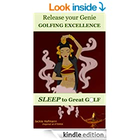 Release your Genie: Golfing Excellence, Sleep to Great Golf