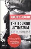 echange, troc Robert Ludlum - The Bourne ultimatum. Il ritorno dello sciacallo