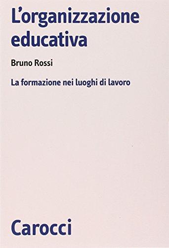 L'organizzazione educativa. La formazione nei luoghi di lavoro