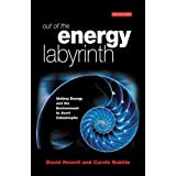 Out of the Energy Labyrinth: Uniting Energy and the Environment to Avert Catastropheby David Howell