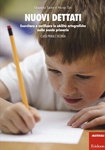 Nuovi dettati Esercitare e verificare le abilità ortografiche nella scuola primaria Per la classe 1 e 2 PDF