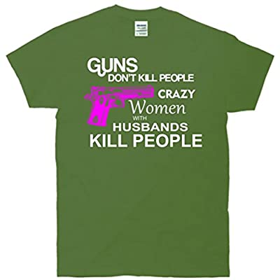 Crazy Women With Husbands Kill People T-Shirt