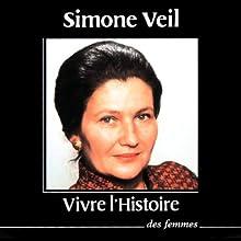 Vivre l'Histoire Discours Auteur(s) : Simone Veil Narrateur(s) : Simone Veil