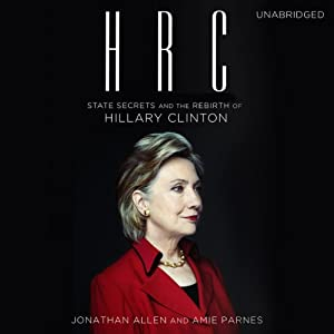 HRC: State Secrets and the Rebirth of Hillary Clinton Audiobook