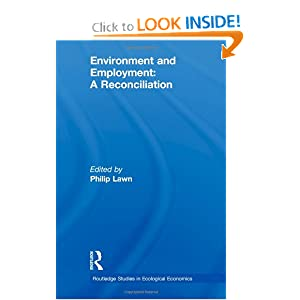 Environment and Employment: A Reconciliation (Routledge Studies in Ecological Economics) Philip Lawn