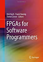 FPGAs for Software Programmers Front Cover