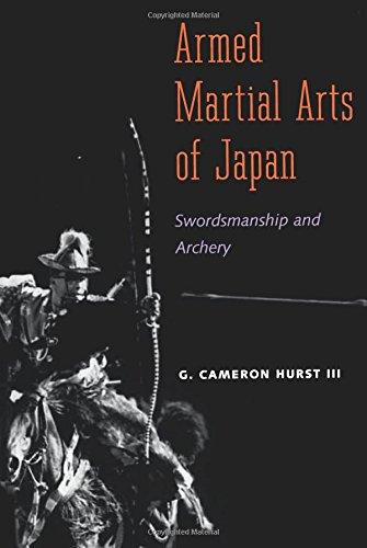 Armed Martial Arts of Japan: Swordsmanship and Archery
