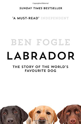 labrador-the-story-of-the-worlds-favourite-dog