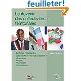 Le devenir des collectivités territoriales : La loi de réforme des collectivités territoriales (LRCT) : Innovations...