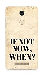 AMEZ if not now when Back Cover For Xiaomi Redmi Note 3